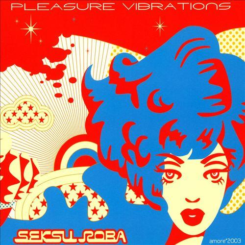 Pleasure Vibrations