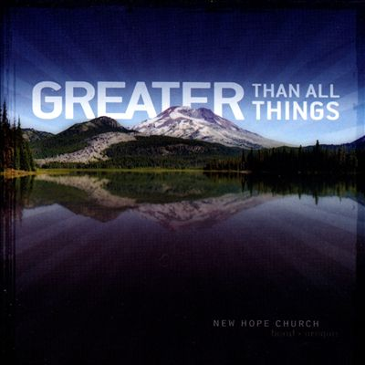 Greater Than All Things