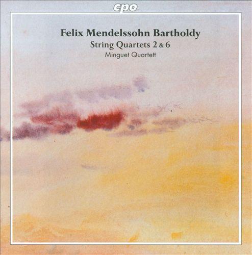 Mendelssohn Bartholdy: String Quartets Nos. 2 & 6