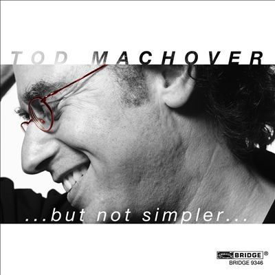 Tod Machover: ... but not simpler ...