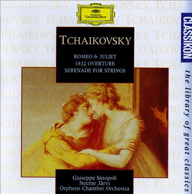 Tchaikovsky: Romeo & Juliet; 1812 Overture; Serenade for Strings