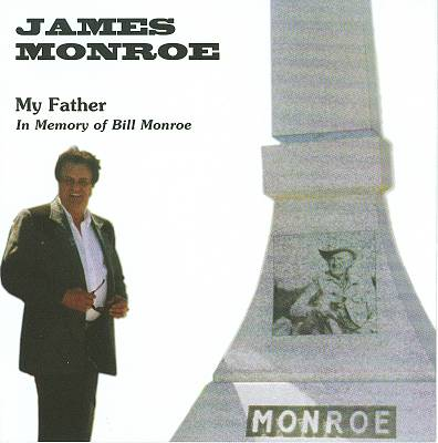 My Father: In Memory of Bill Monroe