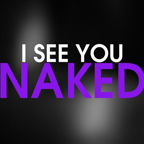 I See You Naked