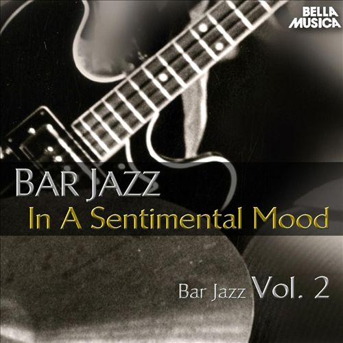 Bar Jazz: In a Sentimental Mood, Vol. 2