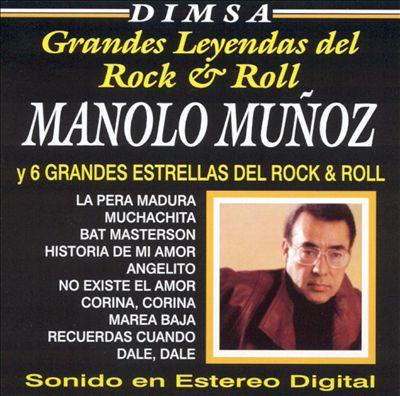 Grandes Leyendas  del Rock & Roll: Manolo Munoz