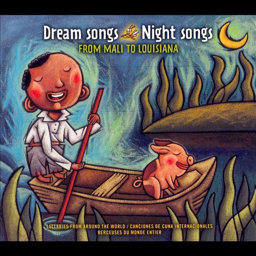 Dream Songs Night Songs: From Mali to Louisiana