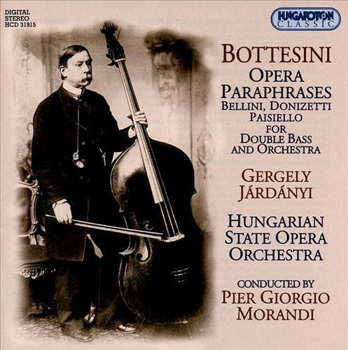 Bottesini: Opera Paraphrases for Double Bass & Orchestra
