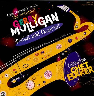 The Original Gerry Mulligan Tentet and Quartet