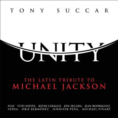 Unity: The Latin Tribute to Michael Jackson