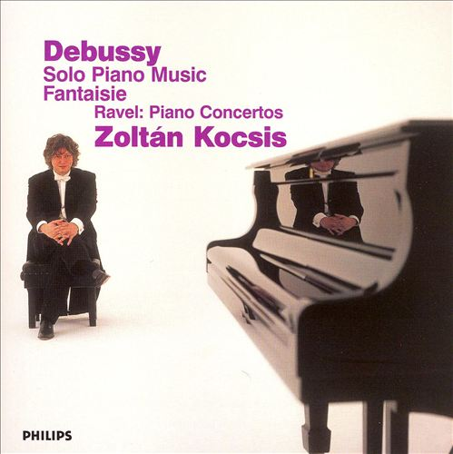 Debussy: Solo Piano Music; Fantaisie; Ravel: Piano Concertos