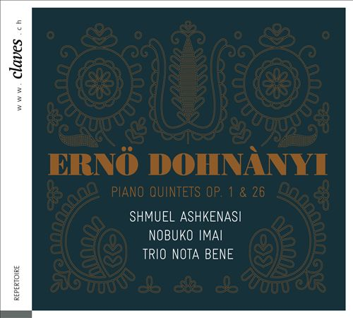 Ernö Dohnànyi: Piano Quintets Op. 1 & 26