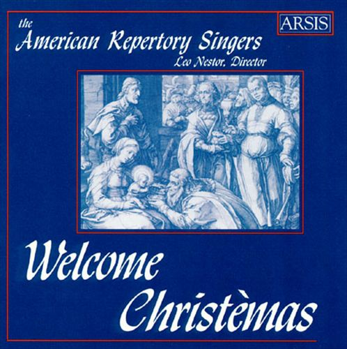 The American Repertory Singers: Welcome Christèmas