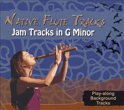 Native Flute Tracks: Jam Tracks in G Minor