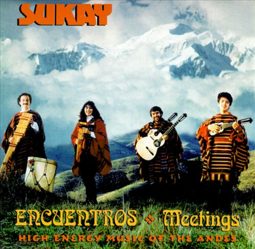 Sukay High Energy Music of the Andes: Encuentros (Meetings)