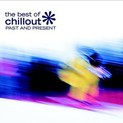 Best of Chillout Past and Present