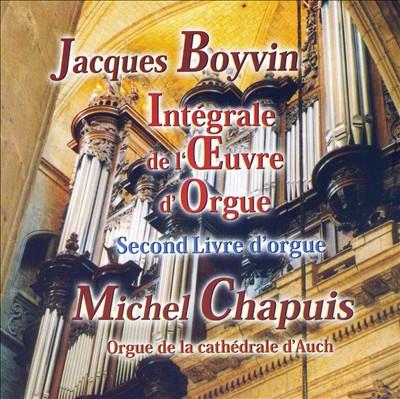 Jacques Boyvin: Intégrale de l'Oeuvre d'Orgue - Second Livre d'Orgue