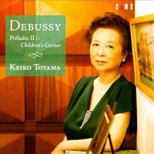 Debussy: Préludes II; Children's Corner