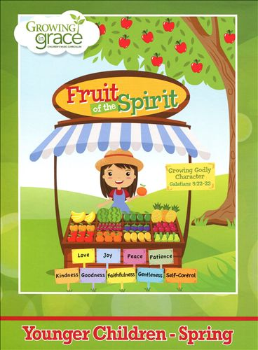 Growing in Grace: Fruit of the Spirit, Younger Children - Spring