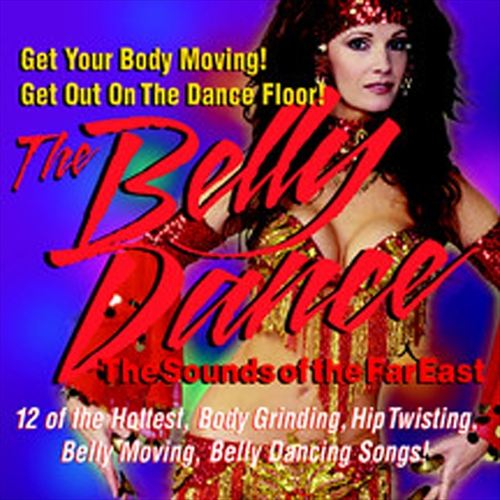 Belly Dance: Sounds of the Far East