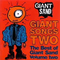 Giant Songs, Vol. 2: The Best of Giant Sand