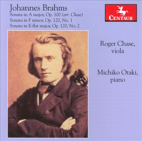 Brahms: Sonata in A major, Op. 100; Sonata in F minor, Op. 120/1; Sonata in E-flat major, Op. 120/2