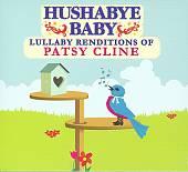 Hushabye Baby: Lullabye Renditions of Patsy Cline