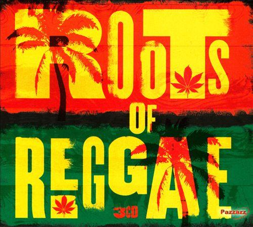 Roots of Reggae [Pazzazz]