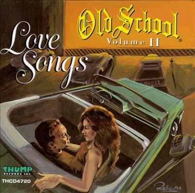 Old School, Vol. 2: Love Songs