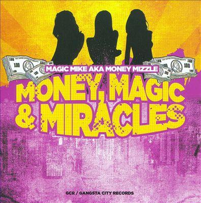 Money, Magic & Miracles