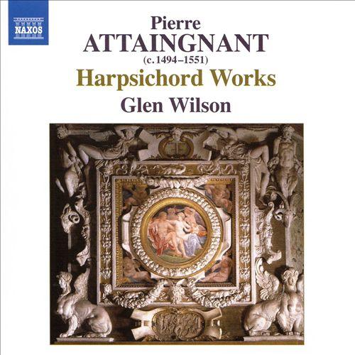 Pierre Attaingnant: Harpsichord Works