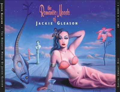 The Romantic Moods of Jackie Gleason