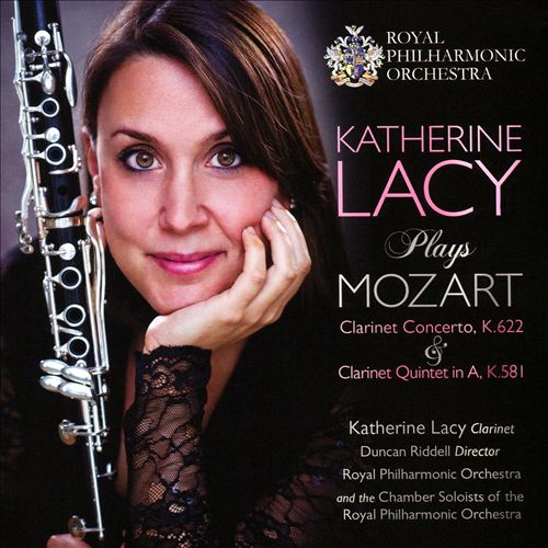 Katherine Lacy plays Mozart: Clarinet Concerto, K. 622; Clarinet Quintet in A, K. 581