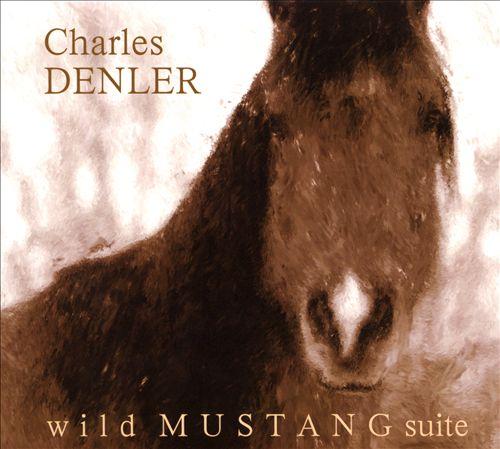 Charles Denler: Wild Mustang Suite
