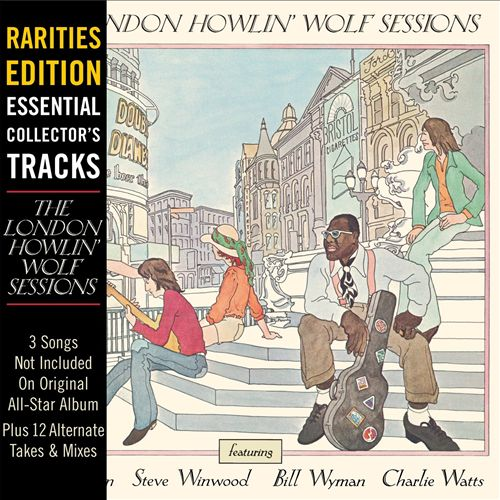 Rarities Edition: The London Howlin' Wolf Sessions