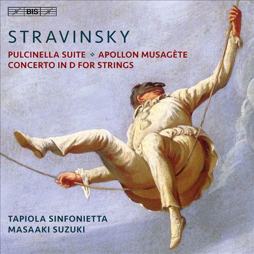 Stravinsky: Pulcinella Suite; Apollon Musagète; Concerto in D for Strings