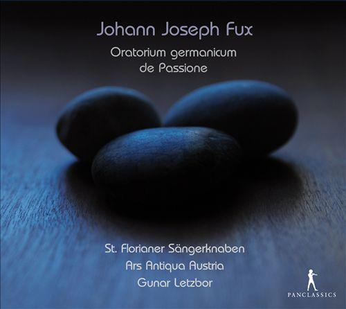 Johann Joseph Fux: Oratorium germanicum de Passione
