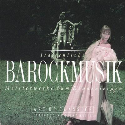 Italienische Barockmusik: Meisterwerke zum Kennenlernen