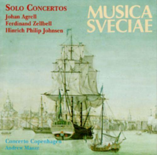 Solo Concertos: Johan Agrell, Ferdinand Zellbell, Hinrich Philip Johnsen