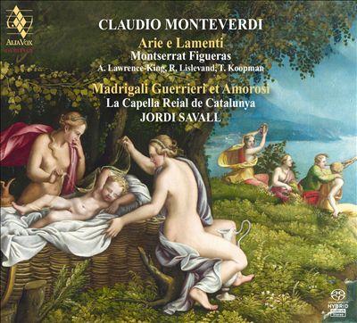 Monteverdi: Arie e Lamenti; Madrigali Guerrieri et Amorosi