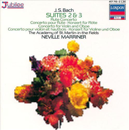 Bach: Suites Nos. 2 & 3; Flute Concerto; Concerto for Violin & Oboe