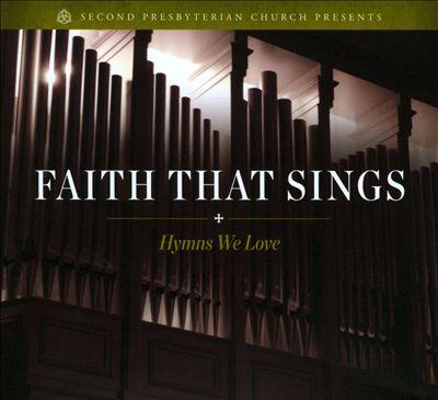 Faith That Sings: Hymns We Love