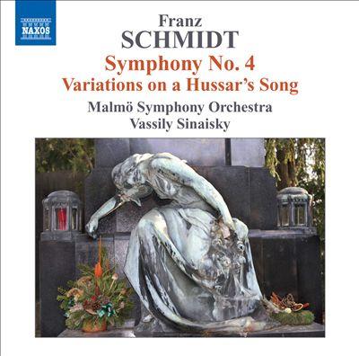 Franz Schmidt: Symphony No. 4; Variations on a Hussar's Song