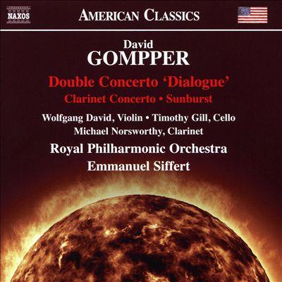 David Gompper: Double Concerto 'Dialogue'; Clarinet Concerto; Sunburst