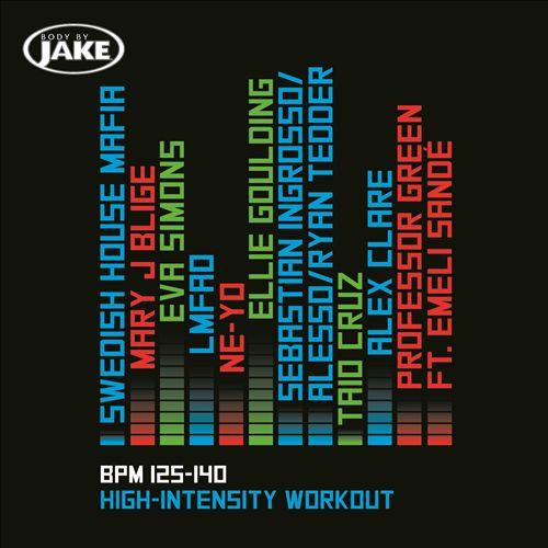 Body By Jake: High-Intensity (BPM 125-140)