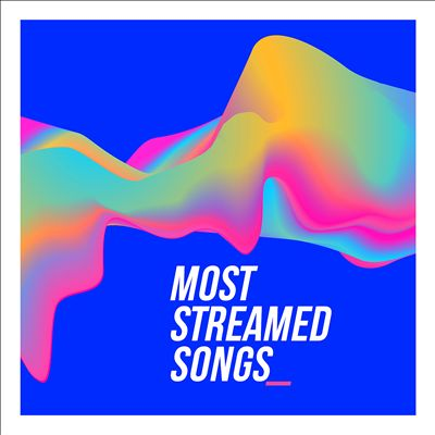Most Streamed Songs: Biggest Tracks Ever