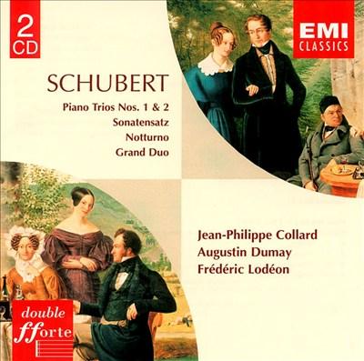Schubert: Piano Trios Nos. 1 & 2; Sonatensatz; Notturno; Grand Duo