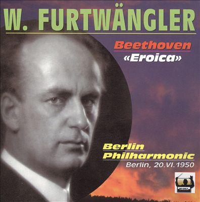 "Beethoven: Symphony No. 3 ""Eroica"" (Berlin, 20.VI.1950)"