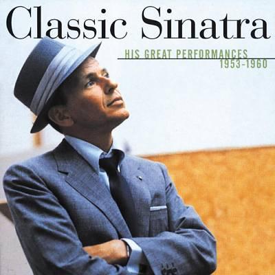 Classic Sinatra: His Greatest Performances 1953-1960