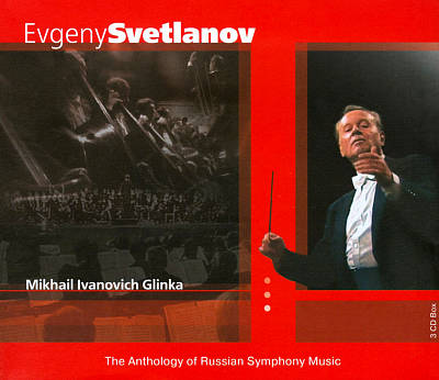 The Anthology of Russian Symphony Music: Mikhail Glinka