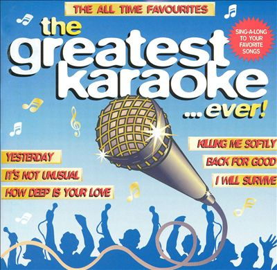 The Greatest Karaoke...Ever!